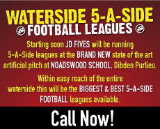 Waterside 5 a Side Football Leagues - Coming Soon